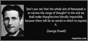 """Upon reading about the government arguing for their interpretation of their experts' words to give them an advantage, I just had to pull up this quote from """"1984"""" by George Orwell."""