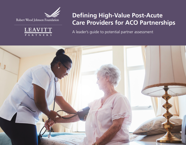 Defining High-Value Post-Acute Care Providers for ACO Partnerships